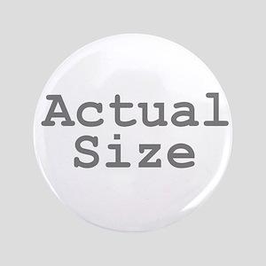 """Actual Size 3.5"""" Button"""