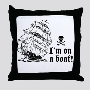 I'm On a Boat (sails) Throw Pillow