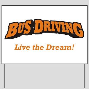 Bus Driving / LTD Yard Sign