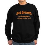 Bus Driving / Calm Down Sweatshirt (dark)