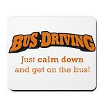 Bus Driving / Calm Down Mousepad