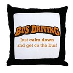 Bus Driving / Calm Down Throw Pillow