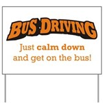 Bus Driving / Calm Down Yard Sign