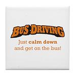 Bus Driving / Calm Down Tile Coaster