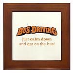 Bus Driving / Calm Down Framed Tile