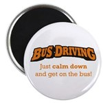Bus Driving / Calm Down Magnet