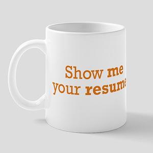 Show me / Resume Mug