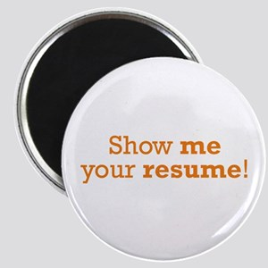 Show me / Resume Magnet