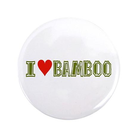 """I LOVE BAMBOO 3.5"""" Button"""