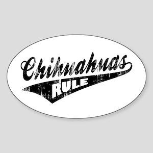 Chihuahuas Rule Sticker (Oval)