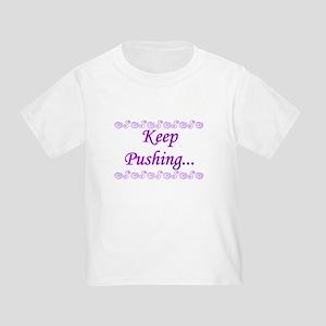 Keep Pushing Toddler T-Shirt