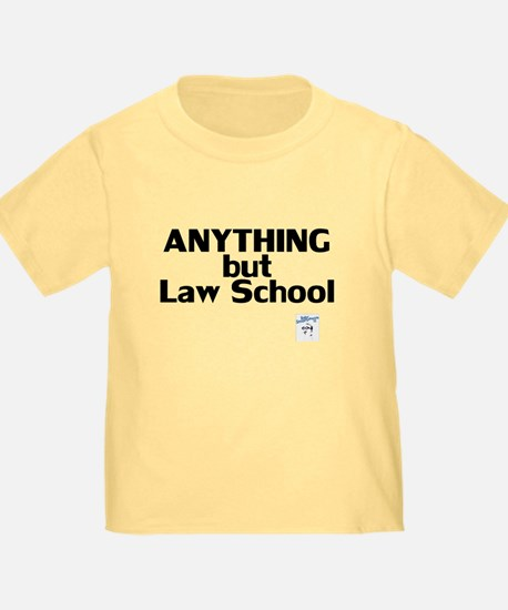 ANYTHING but Law School T