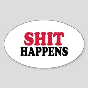 Shit happens Sticker (Oval)