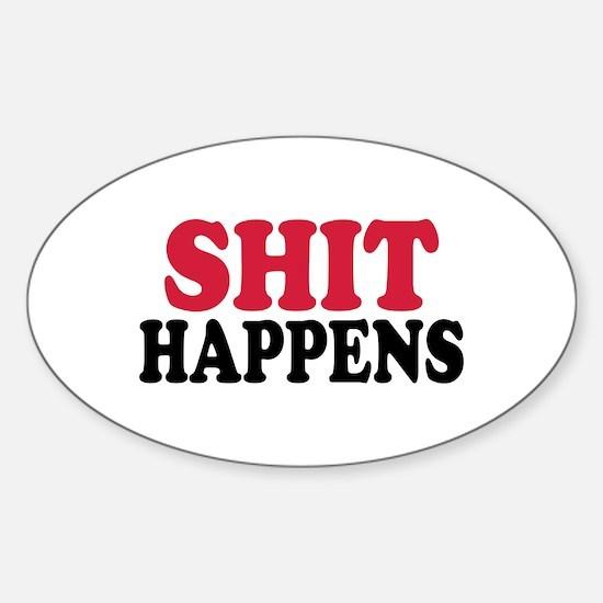 Shit happens Sticker (Oval)