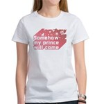 Somehow my prince will come Women's T-Shirt