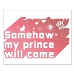 Somehow my prince will come Small Poster