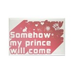 Somehow my prince will come Rectangle Magnet