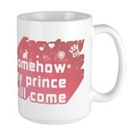 Somehow my prince will come Large Mug