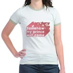 Somehow my prince will come Jr. Ringer T-Shirt