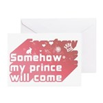 Somehow my prince will come Greeting Cards (Pk of