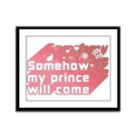 Somehow my prince will come Framed Panel Print