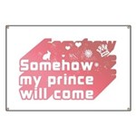 Somehow my prince will come Banner