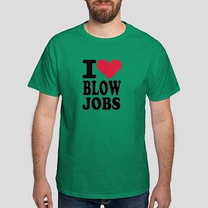 I love blowjobs Dark T-Shirt