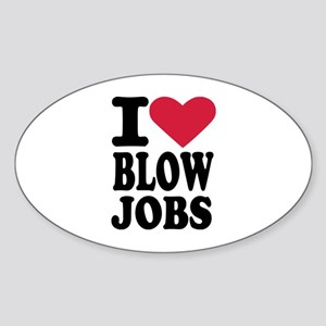 I love blowjobs Sticker (Oval)