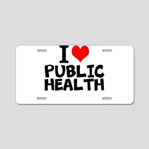 I Love Public Health Aluminum License Plate