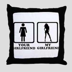Your girlfriend my girlfriend Throw Pillow