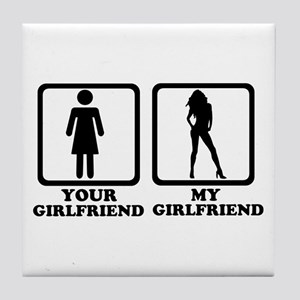 Your girlfriend my girlfriend Tile Coaster