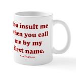 First name insult 11 oz Ceramic Mug