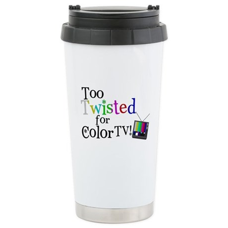 Too Twisted for Color TV Stainless Steel Travel Mu