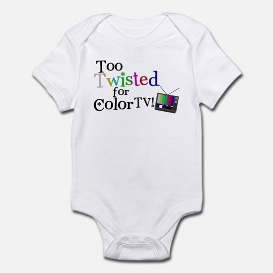 Too Twisted for Color TV Infant Bodysuit