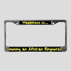 HI Owning African Ringneck License Plate Frame