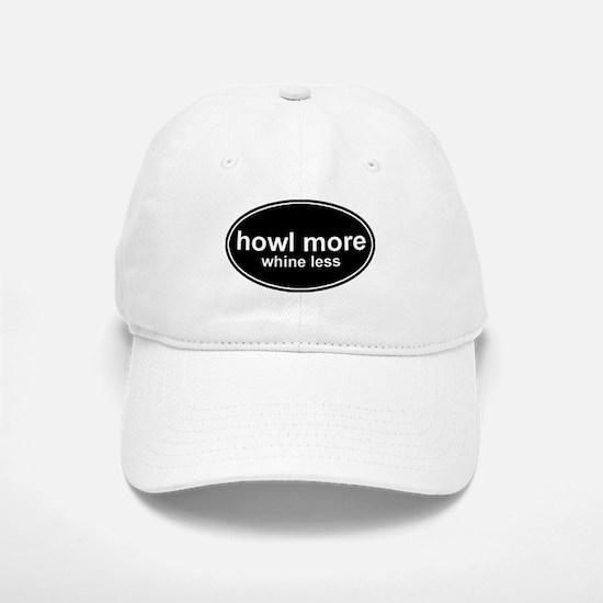 Howl More Whine Less Black Oval Baseball Baseball Cap