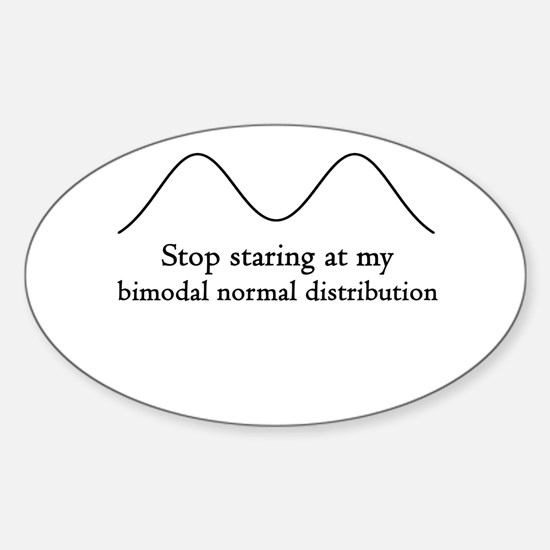 Stop Staring At My Bimodal Distribution Decal