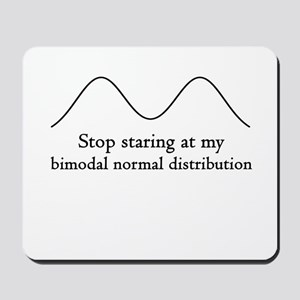 Stop Staring At My Bimodal Distribution Mousepad
