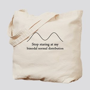 Stop Staring At My Bimodal Distribution Tote Bag