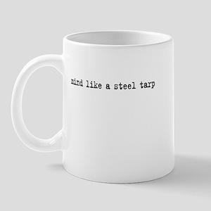 mind like a steel tarp Mug
