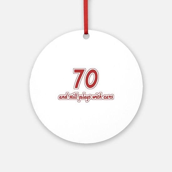 Car Lover 70th Birthday Ornament (Round)