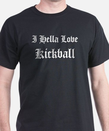 I Hella Love Kickball Black T-Shirt