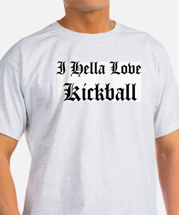 I Hella Love Kickball Ash Grey T-Shirt