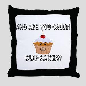 Don't Call Me Cupcake Throw Pillow
