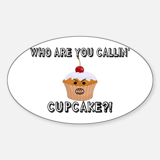 Don't Call Me Cupcake Sticker (Oval)