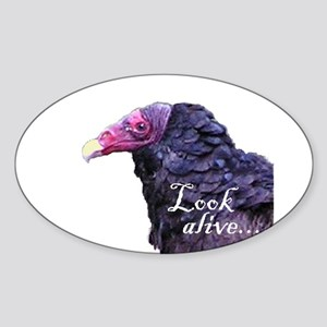 Look Alive.... Sticker (Oval)