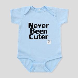 Never Been Cuter Infant Bodysuit