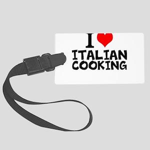I Love Italian Cooking Luggage Tag
