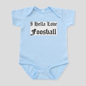 I Hella Love Foosball Infant Creeper