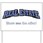 Real Estate / Offer Yard Sign